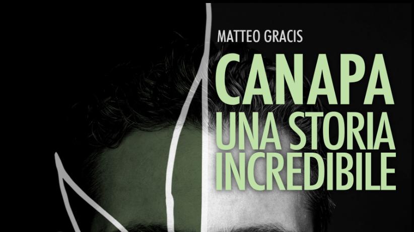 """Photo of """"Canapa una storia incredibile"""", il libro di Matteo Gracis"""
